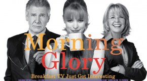 "MOVIE: ""Morning Glory"""