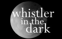 WHISTLER IN THE DARK THEATRE