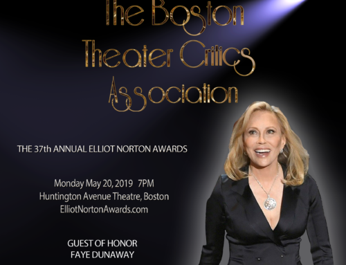 GUEST OF HONOR: FAYE DUNAWAY AT 37th ANNUAL ELLIOT NORTON AWARDS!
